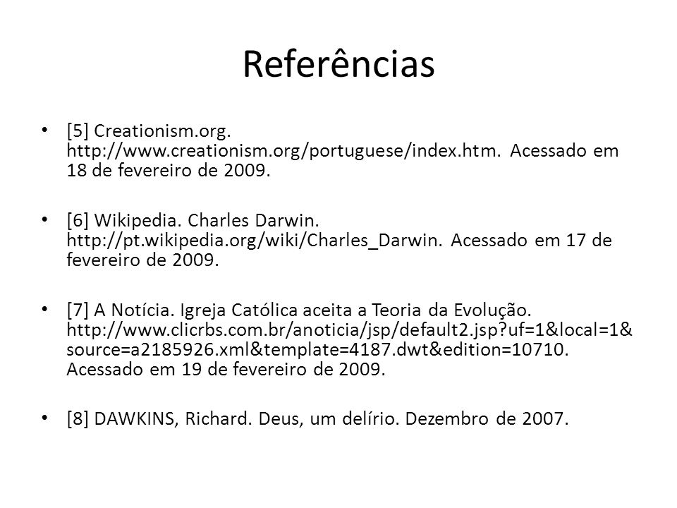 Referências[5] Creationism.org. http://www.creationism.org/portuguese/index.htm. Acessado em 18 de fevereiro de 2009.